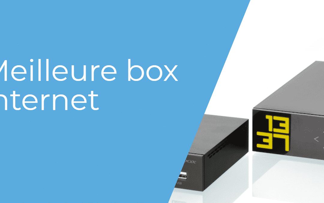 40e42af0882 Quelle est la meilleure box internet    Comparatif 2019