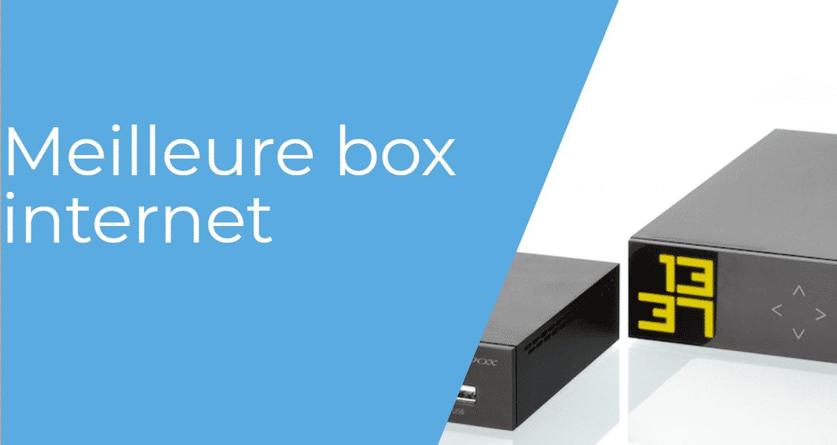 Quelle est la meilleure box internet ? Comparatif 2019