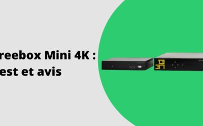 Avis Freebox Mini 4K : le test de la box de Free
