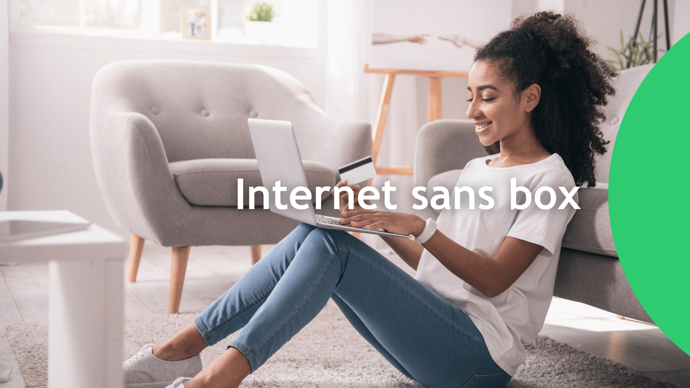 Internet sans box