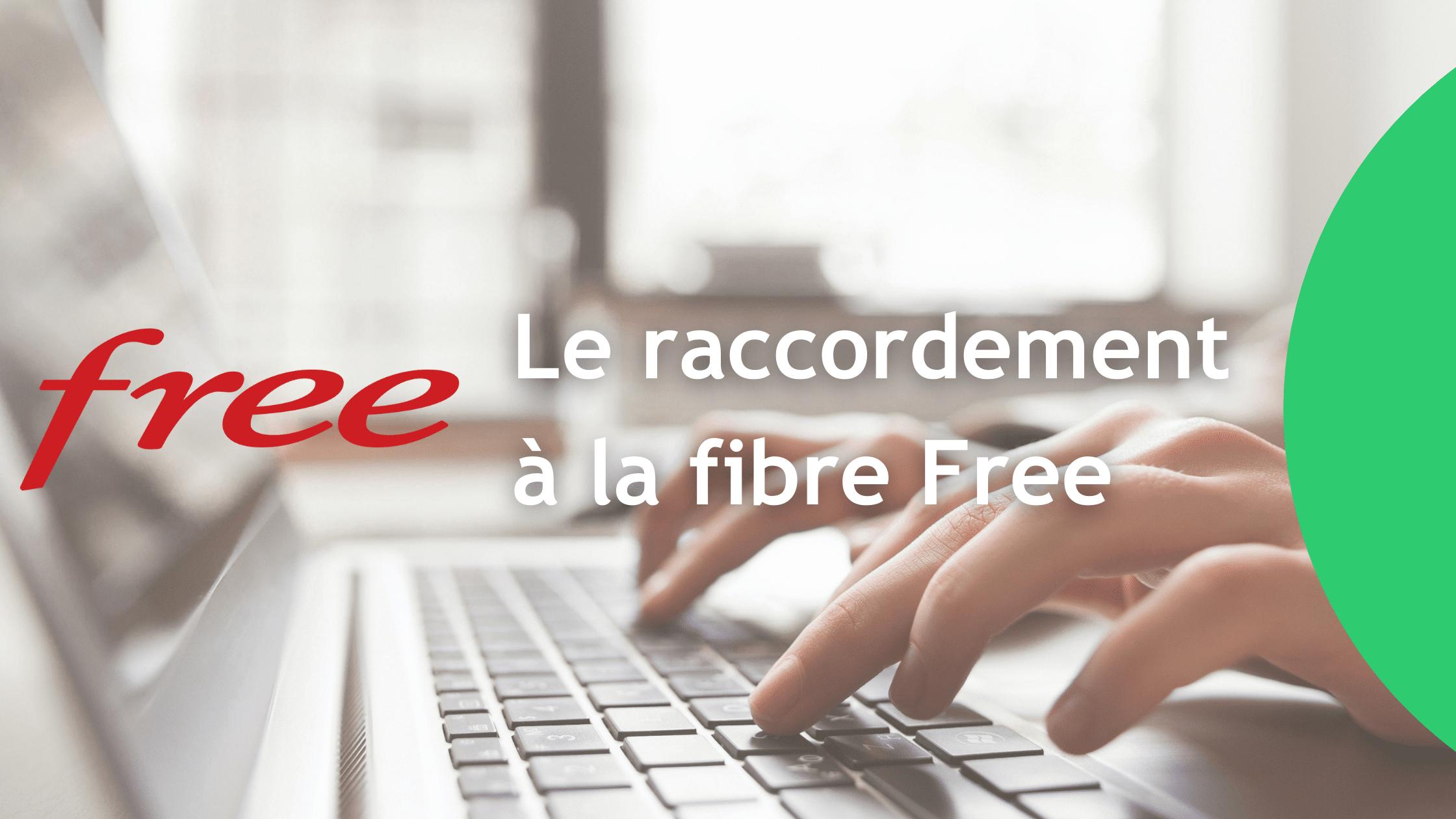 Le raccordement à la fibre Free