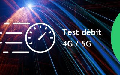 Test débit 4G et 5G : évaluez votre connexion internet 4G/5G simplement