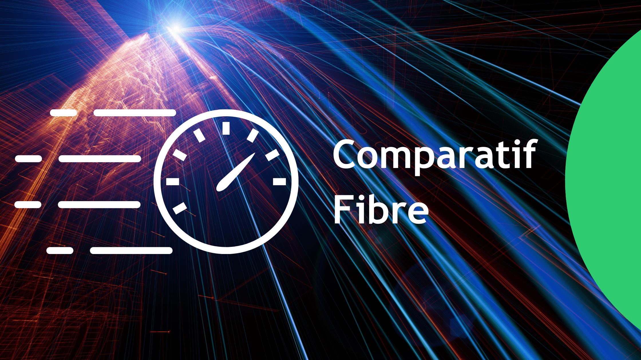 comparatif fibre